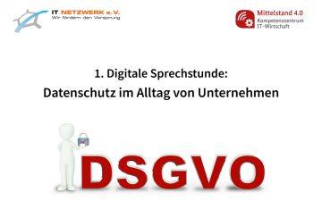 1. digitale Sprechstunde: Datenschutz im Alltag von Unternehmen
